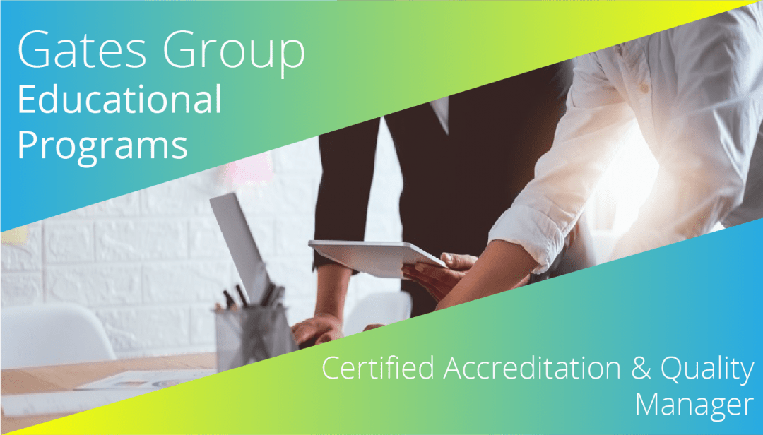Certified Quality and Accreditation Manager